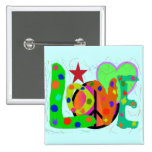 Love PEACE & Harmony T-Shirts and Gifts Pinback Button