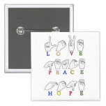 LOVE PEACE HOPE FINGERSPELLED ASL SIGN 2 INCH SQUARE BUTTON