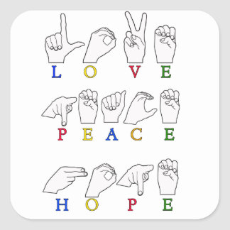LOVE PEACE HOPE FINGERSPELLED ASL SIGN SQUARE STICKERS