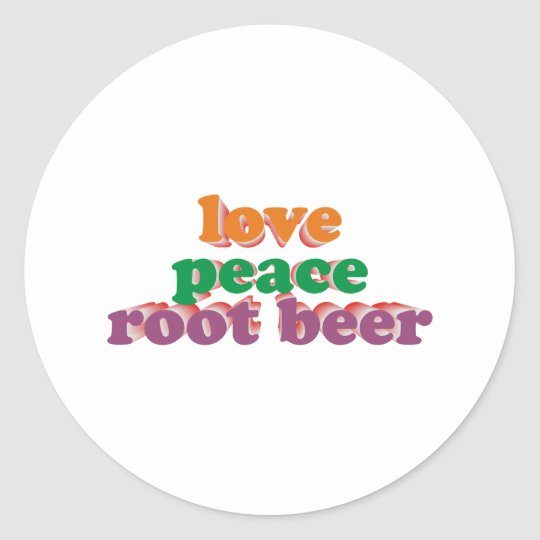 love peace roots more beer classic round sticker