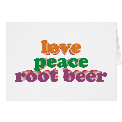 love peace roots more beer greeting card