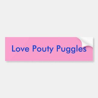 Love Pouty Puggles Car Bumper Sticker