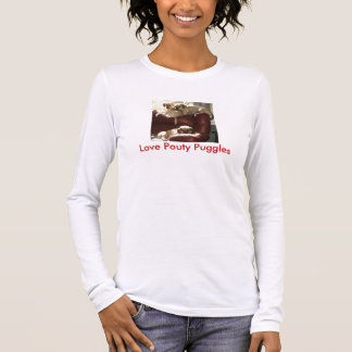 Love Pouty Puggles Long Sleeve T-Shirt