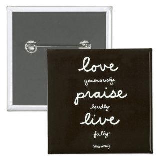 Love-Praise-Live Pinback Button