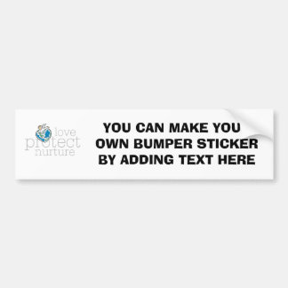 Love Protect Nurture T-shirts and Gifts Car Bumper Sticker