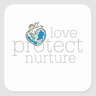 Love Protect Nurture T-shirts and Gifts Square Sticker