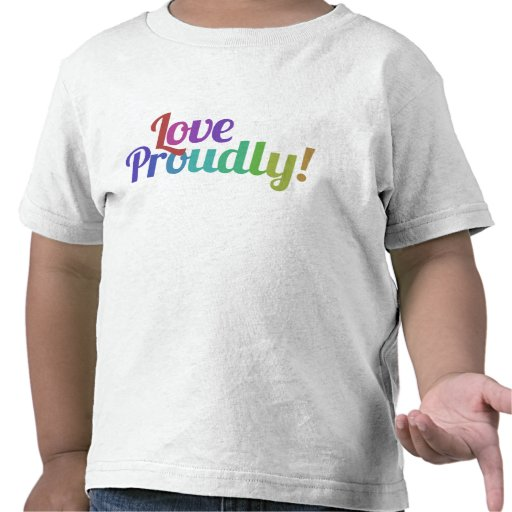Love proudly tshirts
