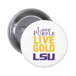 Love Purple Live Gold LSU Logo 2 Inch Round Button