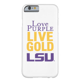 Love Purple Live Gold LSU Logo Barely There iPhone 6 Case