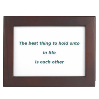 Love Quote - The best thing to hold onto in life … Memory Box