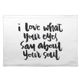 Love Quotes: I love what your eyes say about... Cloth Placemat