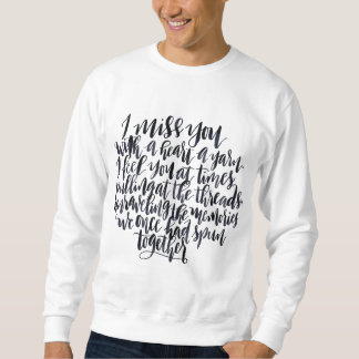 Love Quotes: I Miss You With A Heart Of Yarn Sweatshirt