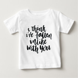 Love Quotes: I Think I've Fallen Inlike With You Baby T-Shirt