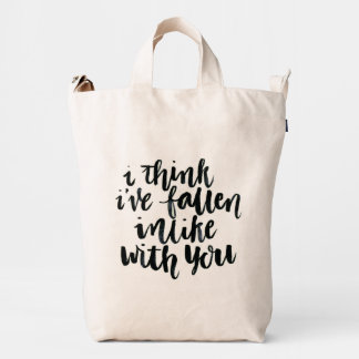 Love Quotes: I Think I've Fallen Inlike With You Duck Bag