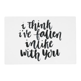 Love Quotes: I Think I've Fallen Inlike With You Placemat