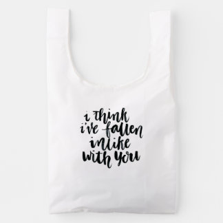 Love Quotes: I Think I've Fallen Inlike With You Reusable Bag