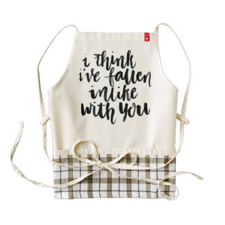 Love Quotes: I Think I've Fallen Inlike With You Zazzle HEART Apron