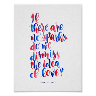 Love Quotes: If There Are No Sparks Poster