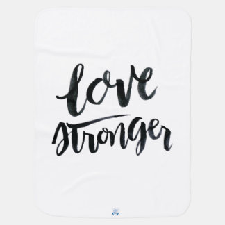 Love Quotes: Love Stronger Baby Blanket