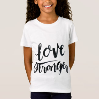 Love Quotes: Love Stronger T-Shirt