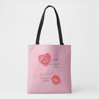 Love Raised Me, Lipstick Saved Me Tote