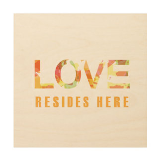Love Resides Here Wood Wall Art
