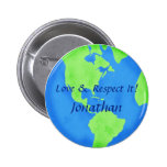 Love Respect Earth Globe Art Customized Name Badge 2 Inch Round Button