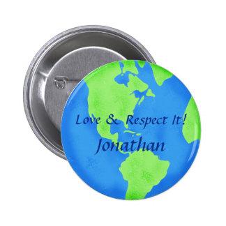 Love Respect Earth Globe Art Customized Name Badge Button