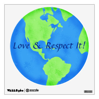 Love Respect Earth Globe Art Wall Decal