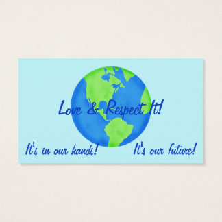 Love Respect Earth, Its Our Future Business Cards