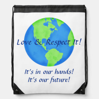 Love Respect Earth, Its Our Future In Our Hands Drawstring Bag