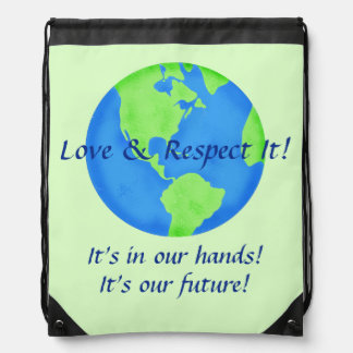 Love Respect Earth, Its Our Future In Our Hands Drawstring Backpacks