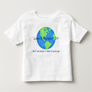 Love Respect Earth Save it for me Kids Toddler T-shirt
