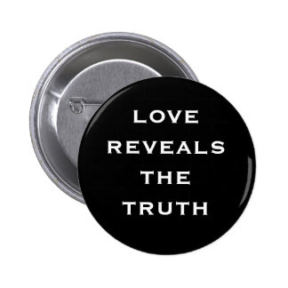 love reveals the truth pinback buttons