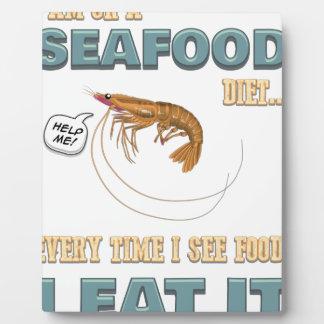 Love Seafood - Screw Dieting - See Food Eat Food Plaque