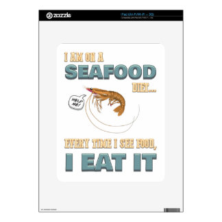 Love Seafood - Screw Dieting - See Food Eat Food Skin For The iPad