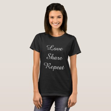 Love Share Repeat T-Shirt