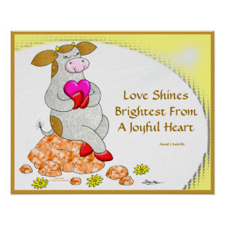 Love Shines Brightest From A Joyful Heart Poster