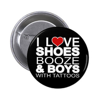 Love Shoes Booze Boys with Tattoos 2 Inch Round Button
