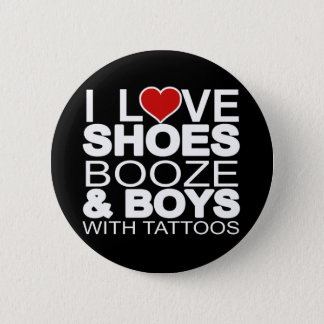 Love Shoes Booze Boys with Tattoos Button