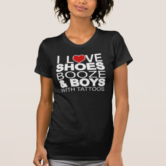 Love Shoes Booze Boys with Tattoos Shirt T-shirts