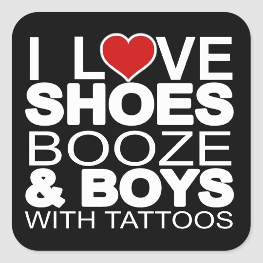Love Shoes Booze Boys with Tattoos Square Sticker