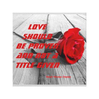 love should be proven canvas print