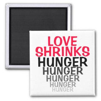 LOVE SHRINKS HUNGER HUNGER 2 INCH SQUARE MAGNET