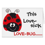 Love-Sick Lovebug  - Valentine's Day Card