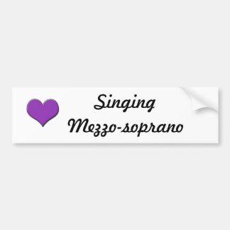 Love Singing Mezzo-soprano Bumper Sticker