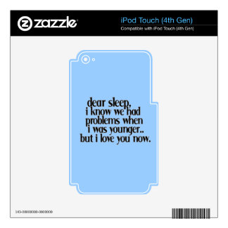 LOVE SLEEP NOW FUNNY SAYINGS COMMENTS QUOTES EXPRE iPod TOUCH 4G SKINS