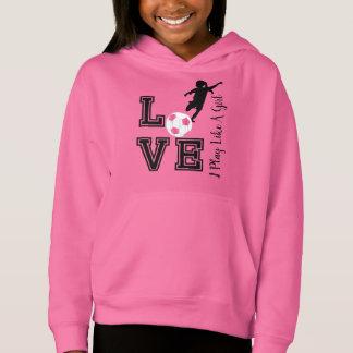 Love Soccer - I Play Like A Girl - Pink Hoodie