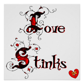 Love Stinks Anti-Valentine's Day Saying Poster