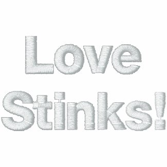 Love Stinks! Apparel Gifts embroideredshirt